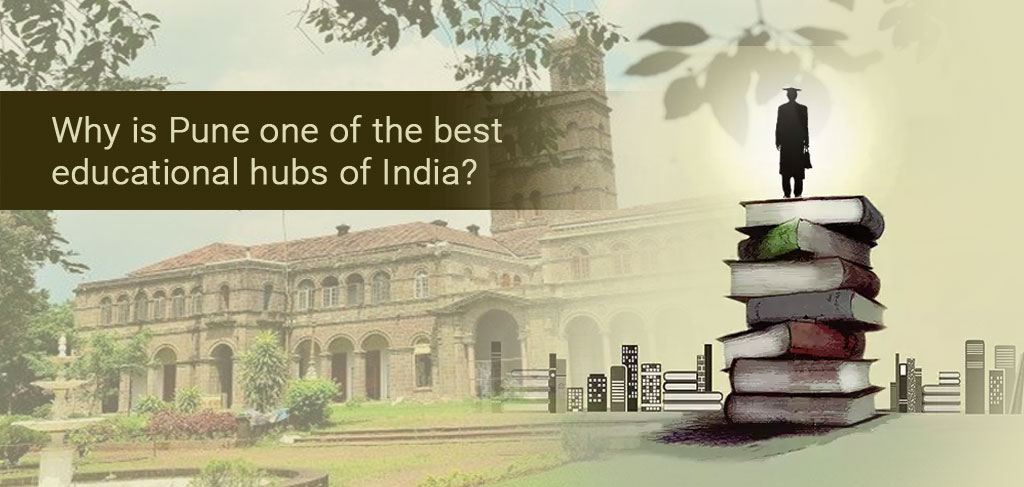 Why Is Pune One Of The Best Educational Hubs Of India?