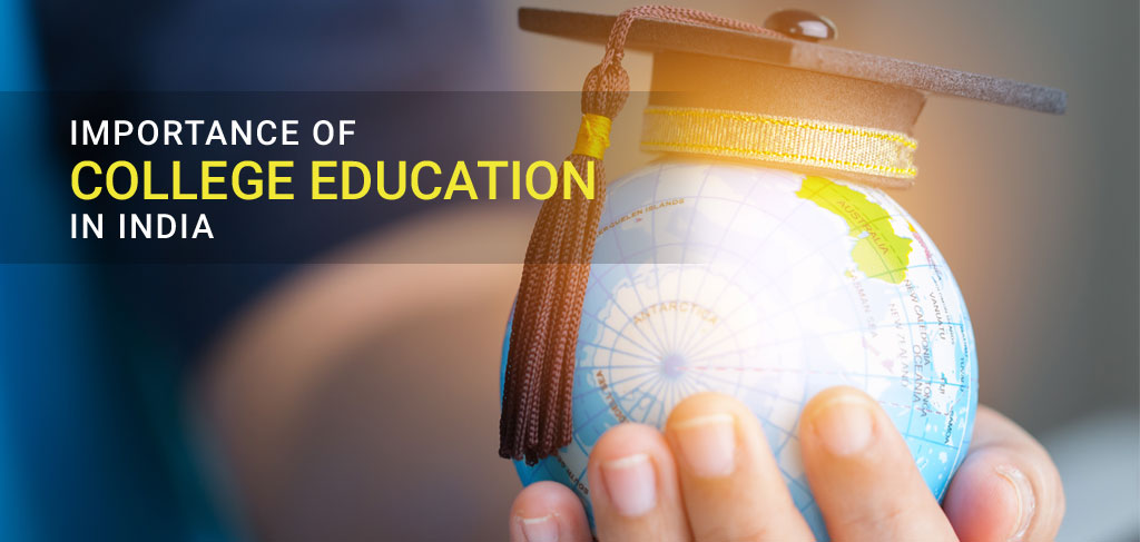 Importance of College Education in India